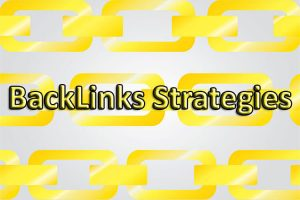 5 Best Backlinks Strategies For More Organic Search Engine Traffic