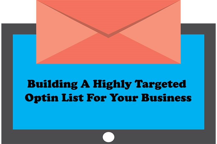 Building A Highly Targeted Optin Email List