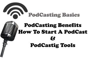 Podcast Basics – How To Start A Podcast For Your Business