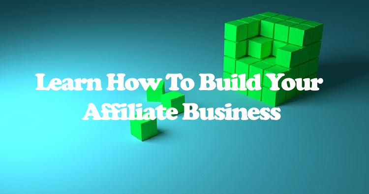 Affiliate business building tips