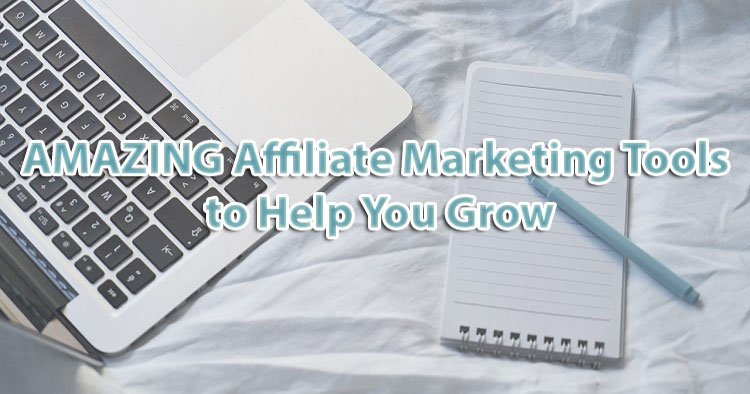 Top Affiliate Marketing Tools for online business growth